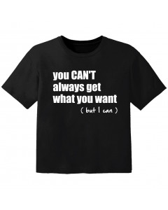 coole kinder t-shirt you cant always get what you want but I can